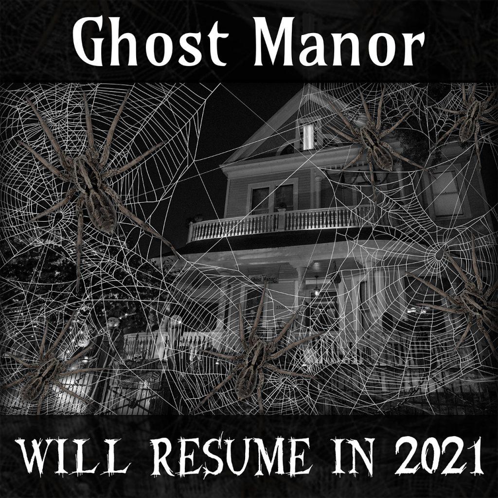 Ghost Manor Will Resume in 2021